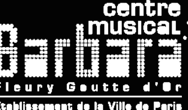 The Centre Musical Fleury-Goutte d'Or-Barbara
